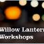 Willow Lantern Workshop